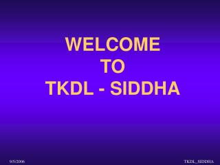 WELCOME TO TKDL - SIDDHA