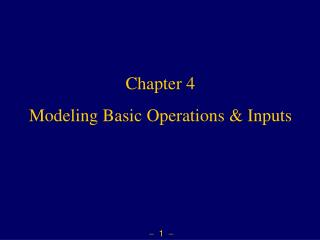 Chapter 4   Modeling Basic Operations & Inputs