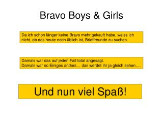 Bravo Boys & Girls