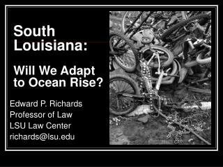 South Louisiana: Will We Adapt to Ocean Rise?