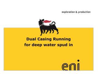 Dual Casing Running for deep water spud in