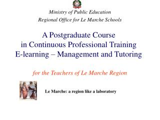 A Postgraduate Course  in Continuous Professional Training  E-learning – Management and Tutoring