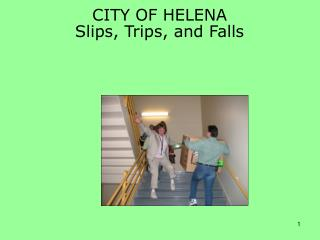 CITY OF HELENA Slips, Trips, and Falls