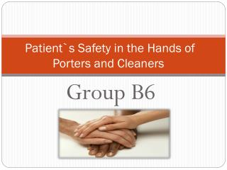 Patient`s Safety in the Hands of Porters and Cleaners