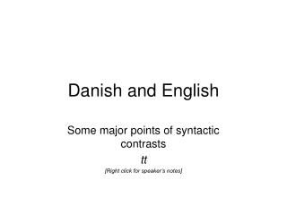 Danish and English