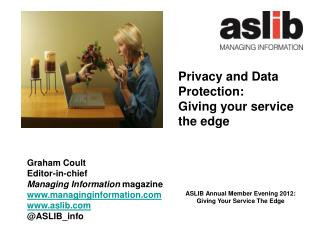 ASLIB Annual Member Evening 2012: Giving Your Service The Edge