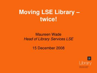 Moving LSE Library – twice!