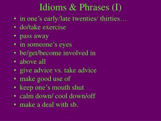 Idioms & Phrases (I)