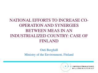 Outi Berghäll Ministry of the Environment, Finland