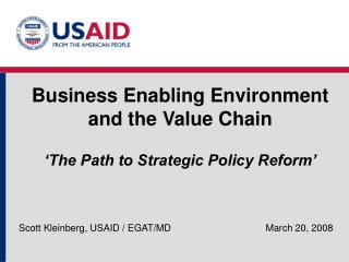 Business Enabling Environment  and the Value Chain 'The Path to Strategic Policy Reform'