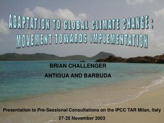 Presentation to Pre-Sessional Consultations on the IPCC TAR Milan, Italy  27-28 November 2003