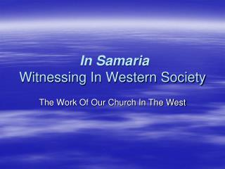 In Samaria Witnessing In Western Society