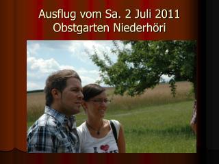Ausflug vom Sa. 2 Juli 2011 Obstgarten Niederh�ri