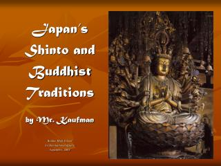 Japan's Shinto and Buddhist Traditions by Mr. Kaufman Bodine High School for International Affairs