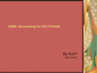 AS69: Accounting for Girl Friends