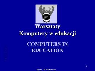 Warsztaty Komputery w edukacji