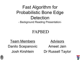 Fast Algorithm for  Probabilistic Bone Edge  Detection - Background Reading Presentation- FAPBED