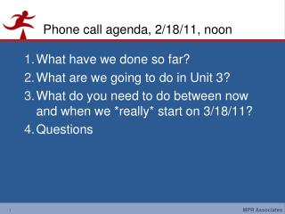 Phone call agenda, 2/18/11, noon