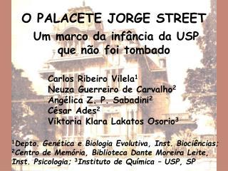 O PALACETE JORGE STREET  Um marco da inf ncia da USP que n o foi tombado