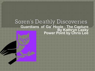 Soren's Deathly Discoveries