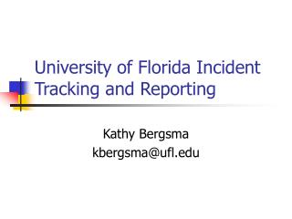 University of Florida Incident  Tracking and Reporting