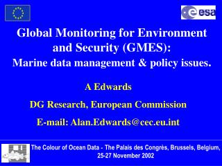 Global Monitoring for Environment and Security (GMES): Marine data management & policy issues .
