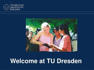Welcome at TU Dresden