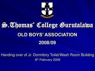 S.Thomas' College Gurutalawa OLD BOYS' ASSOCIATION  2008/09