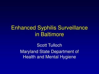 Enhanced Syphilis Surveillance in Baltimore