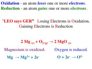 Oxidation  - an atom  loses  one or more  electrons .
