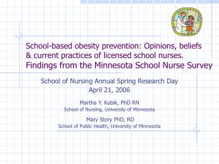 School of Nursing Annual Spring Research Day April 21, 2006 Martha Y. Kubik, PhD RN