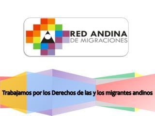 Trabajamos por los Derechos de las y los migrantes andinos