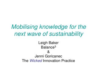 Mobilising knowledge for the next wave of sustainability