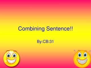 Combining Sentence!!