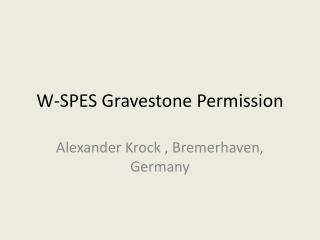 W-SPES Gravestone Permission