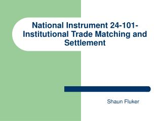 National Instrument 24-101- Institutional Trade Matching and Settlement