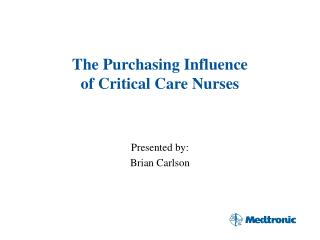 The Purchasing Influence  of Critical Care Nurses