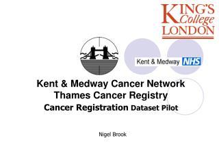 Kent & Medway Cancer Network Thames Cancer Registry