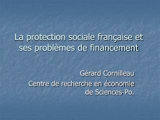 La protection sociale française et ses problèmes de financement