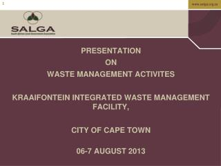 PRESENTATION  ON  WASTE MANAGEMENT ACTIVITES KRAAIFONTEIN INTEGRATED WASTE MANAGEMENT FACILITY,
