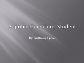 A global Conscious Student