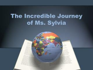 The Incredible Journey of Ms. Sylvia