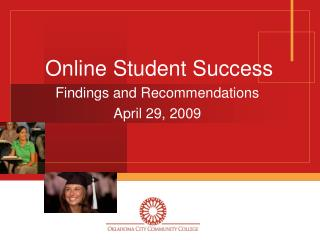 Online Student Success  Findings and Recommendations April 29, 2009