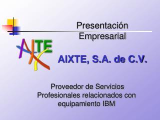 Proveedor de Servicios Profesionales relacionados con equipamiento IBM