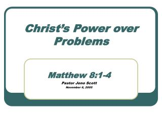 Christ�s Power over Problems
