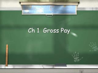 Ch 1  Gross Pay