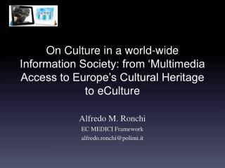 Alfredo M. Ronchi EC MEDICI Framework alfredo.ronchi@polimi.it