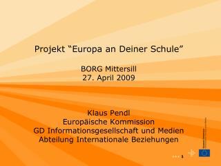 Projekt �Europa an Deiner Schule� BORG Mittersill 27. April 2009