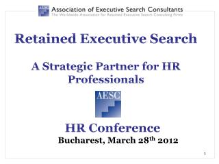 Retained Executive Search A  S trategic P artner for HR  P rofessionals