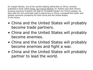China and the United States will probably become trade partners.
